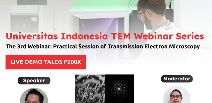 "Webinar Transmission Electron Microscope (TEM) Sesi 3 ""Practical Session of Talos F200x""."
